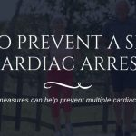 how to prevent multiple cardiac arrests