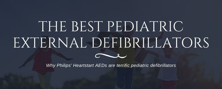 Best Pediatric Defibrillator AEDs