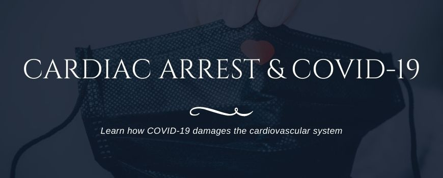 Cardiac Arrest During COVID-19