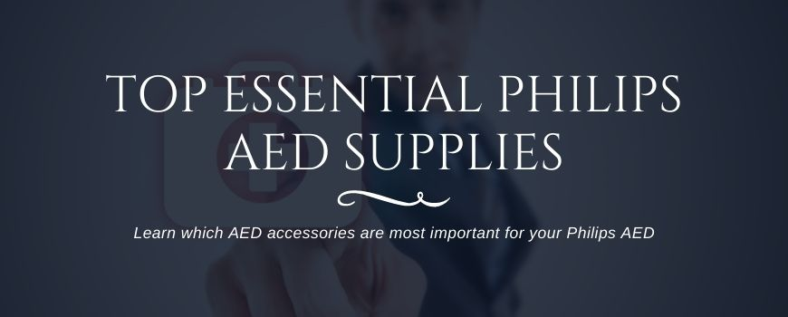 Essential Philips AED Supplies