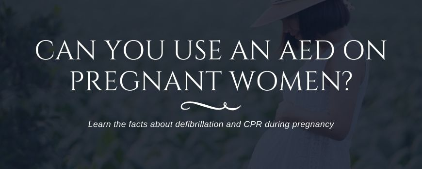 can you use aed on pregnant woman