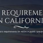 The Most Important AED Requirements in California