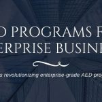 AED Program Management for Enterprise Businesses