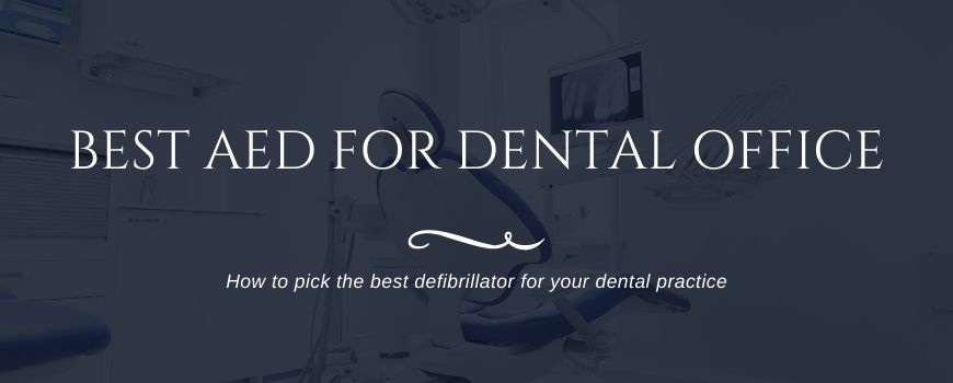 best aed for dentists